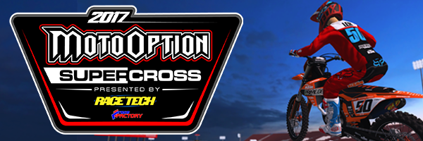 2017 MotoOption Supercross Series presented by Race Tech